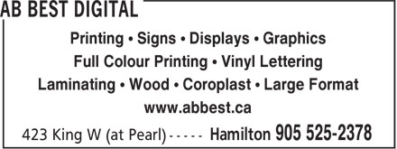 AB Best Digital (905-525-2378) - Annonce illustrée======= - Printing ¿ Signs ¿ Displays ¿ Graphics Full Colour Printing ¿ Vinyl Lettering Laminating ¿ Wood ¿ Coroplast ¿ Large Format www.abbest.ca Printing ¿ Signs ¿ Displays ¿ Graphics Full Colour Printing ¿ Vinyl Lettering Laminating ¿ Wood ¿ Coroplast ¿ Large Format www.abbest.ca