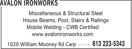 Avalon Ironworks (613-223-5343) - Display Ad - Miscellaneous & Structural Steel House Beams, Post, Stairs & Railings Mobile Welding - CWB Certified www.avalonironworks.com