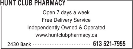 Hunt Club Pharmacy (613-521-7955) - Annonce illustrée======= - Open 7 days a week Free Delivery Service Independently Owned & Operated www.huntclubpharmacy.ca