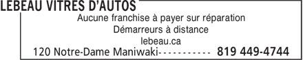 Lebeau Vitres d'autos (819-449-4744) - Annonce illustrée======= - Aucune franchise à payer sur réparation Démarreurs à distance lebeau.ca