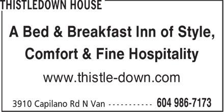 Thistledown House (604-986-7173) - Annonce illustrée======= - A Bed & Breakfast Inn of Style, Comfort & Fine Hospitality www.thistle-down.com A Bed & Breakfast Inn of Style, Comfort & Fine Hospitality www.thistle-down.com