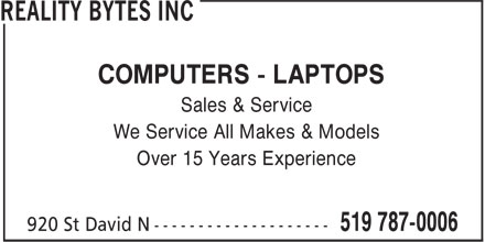Reality Bytes Computers (519-787-0006) - Display Ad - COMPUTERS - LAPTOPS We Service All Makes & Models Sales & Service Over 15 Years Experience