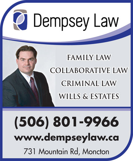Dempsey Law (506-204-8045) - Annonce illustrée======= - Family Law Collaborative Law Criminal Law Wills & ESTATES 801-9966 731 Mountain Rd, Moncton