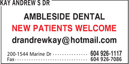 Dr Andrew S Kay (604-926-1117) - Annonce illustrée======= - NEW PATIENTS WELCOME AMBLESIDE DENTAL