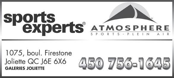 Sports Experts - Atmosphere (450-756-1645) - Annonce illustrée======= - S   P    O    R    T    S    -    P    L    E    I    N         A    I    R 1075, boul. Firestone Joliette QC J6E 6X6 GALERIES JOLIETTE mc