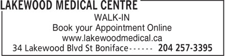 Lakewood Medical Centre Laboratories (204-257-3395) - Annonce illustrée======= - WALK-IN Book your Appointment Online www.lakewoodmedical.ca WALK-IN Book your Appointment Online www.lakewoodmedical.ca