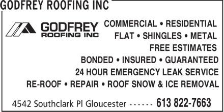 Godfrey Roofing Inc (613-822-7663) - Annonce illustrée======= - COMMERCIAL • RESIDENTIAL FLAT • SHINGLES • METAL FLAT • SHINGLES • METAL COMMERCIAL • RESIDENTIAL FREE ESTIMATES BONDED • INSURED • GUARANTEED RE-ROOF • REPAIR • ROOF SNOW & ICE REMOVAL FREE ESTIMATES BONDED • INSURED • GUARANTEED 24 HOUR EMERGENCY LEAK SERVICE RE-ROOF • REPAIR • ROOF SNOW & ICE REMOVAL 24 HOUR EMERGENCY LEAK SERVICE
