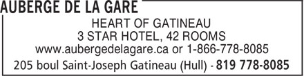 Auberge de la Gare (1-866-778-8085) - Display Ad - HEART OF GATINEAU 3 STAR HOTEL, 42 ROOMS www.aubergedelagare.ca or 1-866-778-8085