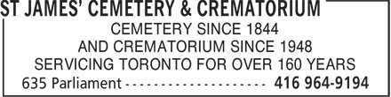 St James' Cemetery & Crematorium (416-964-9194) - Annonce illustrée======= - AND CREMATORIUM SINCE 1948 SERVICING TORONTO FOR OVER 160 YEARS CEMETERY SINCE 1844 AND CREMATORIUM SINCE 1948 SERVICING TORONTO FOR OVER 160 YEARS CEMETERY SINCE 1844