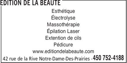 Edition de la Beauté (450-752-4188) - Annonce illustrée======= - Esthétique Électrolyse Massothérapie Épilation Laser Extention de cils Pédicure www.editiondelabeaute.com