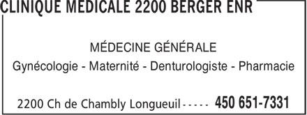 Clinique Médicale 2200 Berger Enr (450-651-7331) - Annonce illustrée======= - MÉDECINE GÉNÉRALE Gynécologie - Maternité - Denturologiste - Pharmacie