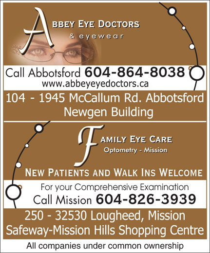 Abbey Eye Doctors (604-864-8038) - Annonce illustrée======= - Call Abbotsford 604-864-8038 New Patients and Walk Ins Welcome For your Comprehensive Examination Call Mission 604-826-3939 All companies under common ownership
