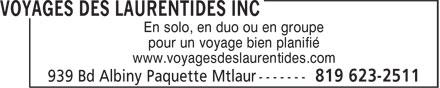 Voyages Des Laurentides Inc (819-623-2511) - Annonce illustrée======= - En solo, en duo ou en groupe pour un voyage bien planifié www.voyagesdeslaurentides.com