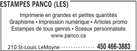 Les Estampes Panco (450-466-3883) - Annonce illustrée======= - Imprimerie en grandes et petites quantités Graphisme   Impression numérique   Articles promo Estampes de tous genres   Sceaux personnalisés www.panco.ca -------------- 450 466-3883 210 St-Louis LeMoyne ESTAMPES PANCO (LES) Imprimerie en grandes et petites quantités Estampes de tous genres   Sceaux personnalisés www.panco.ca -------------- 450 466-3883 210 St-Louis LeMoyne Graphisme   Impression numérique   Articles promo ESTAMPES PANCO (LES)