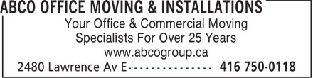 ABCO Group Office Solutions Simplified (416-750-0118) - Display Ad - Your Office & Commercial Moving Specialists For Over 25 Years www.abcogroup.ca Your Office & Commercial Moving Specialists For Over 25 Years www.abcogroup.ca