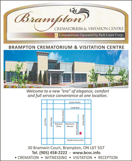 Brampton Crematorium & Visitation Center Inc (905-458-2222) - Display Ad - Queen Street Clark Blvd Torbram Road Airport Road Dixie Road Hwy 410 Bramwin Court Balmoral Bramhurst Drive Avenue Steeles Avenue East