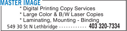Master Image (403-320-7334) - Annonce illustrée======= - * Digital Printing Copy Services * Large Color & B/W Laser Copies * Laminating, Mounting - Binding