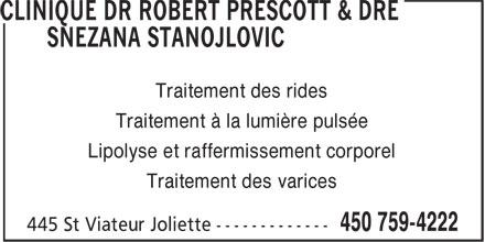 Clinique esthétique Dr Robert Prescott & Dre Snezana Stanojlovic (450-759-4222) - Annonce illustrée======= - Traitement des rides Traitement à la lumière pulsée Lipolyse et raffermissement corporel Traitement des varices