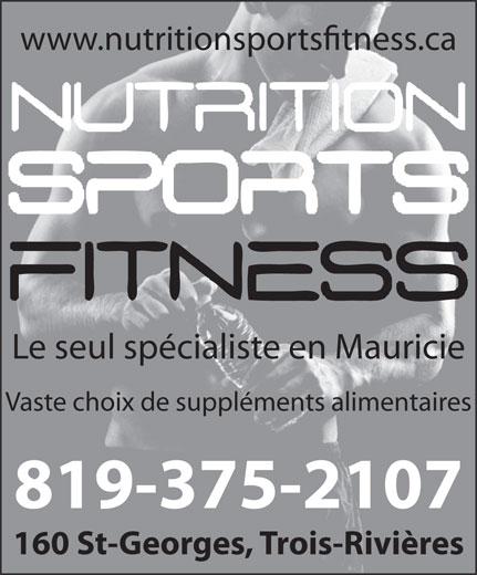 Nutrition Sports Fitness (819-375-2107) - Annonce illustrée======= - Vaste choix de suppléments alimentaires 819-375-2107 160 St-Georges, Trois-Rivières Le seul spécialiste en Mauricie www.nutritionsportstness.ca