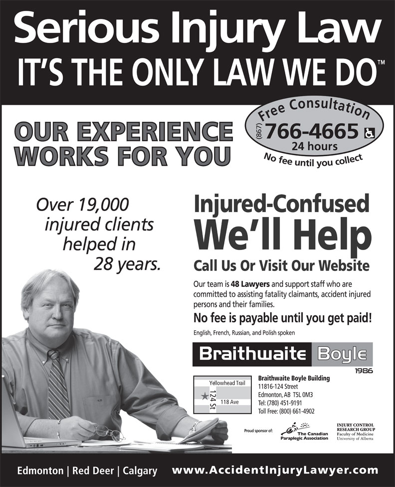 Braithwaite Boyle Accident Injury Law (867-766-4665) - Annonce illustrée======= - Free Consultation24 hou (867) rs No fee untilyou collect766-4665 Call Us Or Visit Our Website Yellowhead Trail 124 St 118 Ave Proud sponsor of: Free Consultation24 hou (867) rs No fee untilyou collect766-4665 Call Us Or Visit Our Website Yellowhead Trail 124 St 118 Ave Proud sponsor of:
