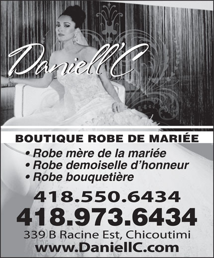 Daniell'C (418-550-6434) - Annonce illustrée======= - 418.973.6434 BOUTIQUE ROBE DE MARIÉE Robe mère de la mariée Robe demoiselle d honneur Robe bouquetière