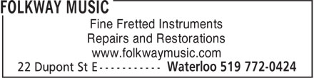 Folkway Music (519-763-5524) - Annonce illustrée======= - Fine Fretted Instruments Repairs and Restorations www.folkwaymusic.com