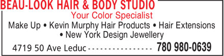 Beau-Look Hair & Body Studio (780-980-0639) - Display Ad - Make Up • Kevin Murphy Hair Products • Hair Extensions • New York Design Jewellery Your Color Specialist