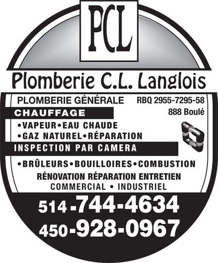 Plomberie C L Langlois (450-928-0967) - Annonce illustrée======= - PLOMBERIE GÉNÉRALE 888 Boulé CHAUFFAGE VAPEUR EAU CHAUDE GAZ NATUREL RÉPARATION INSPECTION PAR CAMERA BRÜLEURS BOUILLOIRES COMBUSTION RÉNOVATION RÉPARATION ENTRETIEN COMMERCIAL   INDUSTRIEL RBQ 2955-7295-58
