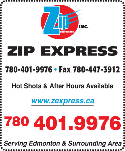 Zip Express Inc (780-447-9076) - Annonce illustrée======= - Hot Shots & After Hours Available www.zexpress.ca 780 401.9976 Serving Edmonton & Surrounding Area ip express inc. 780-401-9976   Fax 780-447-3912 ip express inc. 780-401-9976   Fax 780-447-3912 Hot Shots & After Hours Available www.zexpress.ca 780 401.9976 Serving Edmonton & Surrounding Area