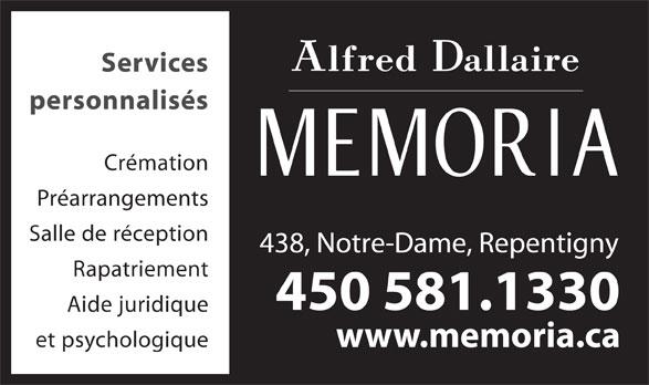 Alfred Dallaire Memoria (450-581-1330) - Annonce illustrée======= - Préarrangements Salle de réception 438, Notre-Dame, Repentigny Rapatriement 450 581.1330 Aide juridique et psychologique Services personnalisés Crémation