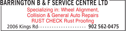 Barrington B&F Service Centre (902-562-0475) - Display Ad - RUST CHECK Rust Proofing Collision & General Auto Repairs Specializing in: Wheel Alignment,