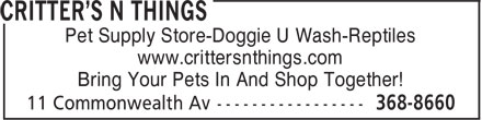 Critter's N Things (709-368-8660) - Display Ad - Pet Supply Store-Doggie U Wash-Reptiles www.crittersnthings.com Bring Your Pets In And Shop Together!