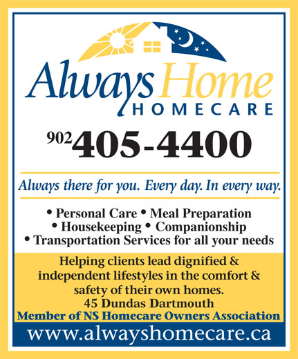 Always Home Homecare (902-405-4400) - Annonce illustrée======= - 902 Personal Care   Meal Preparation Housekeeping   Companionship Transportation Services for all your needs 45 Dundas Dartmouth