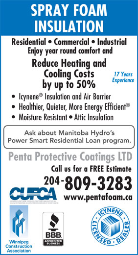 Penta Protective Coatings Ltd (204-992-2603) - Annonce illustrée======= - www.pentafoam.ca Residential   Commercial   Industrial Reduce Heating and 17 Years Cooling Costs Experience by up to 50% Healthier, Quieter, More Energy Efficient Moisture Resistant   Attic Insulation Penta Protective Coatings LTD 204 809-3283