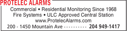 Protelec Alarms (204-949-1417) - Annonce illustrée======= - Commercial • Residential Monitoring Since 1968 Fire Systems • ULC Approved Central Station www.ProtelecAlarms.com