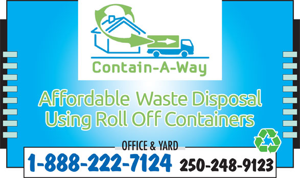 Contain-A-Way Services (250-248-9123) - Display Ad - 1-888-222-7124 250-248-9123 OFFICE & YARD