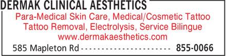 Dermak Clinical Aesthetics (506-855-0066) - Annonce illustrée======= - Para-Medical Skin Care, Medical/Cosmetic Tattoo Tattoo Removal, Electrolysis, Service Bilingue www.dermakaesthetics.com