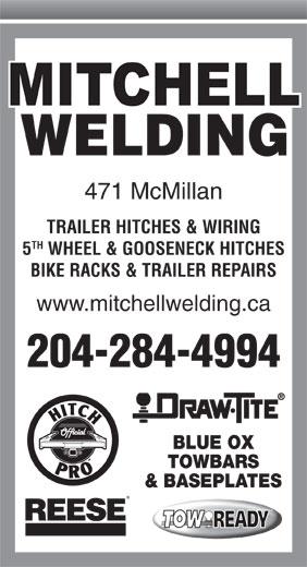 Mitchell Welding (1979) Ltd (204-284-4994) - Display Ad - TRAILER HITCHES & WIRING TH 5 WHEEL & GOOSENECK HITCHES BIKE RACKS & TRAILER REPAIRS www.mitchellwelding.ca 204-284-4994 BLUE OX TOWBARS & BASEPLATES WELDING 471 McMillan