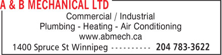 A & B Mechanical Ltd (204-783-3622) - Annonce illustrée======= - Commercial / Industrial Plumbing - Heating - Air Conditioning www.abmech.ca