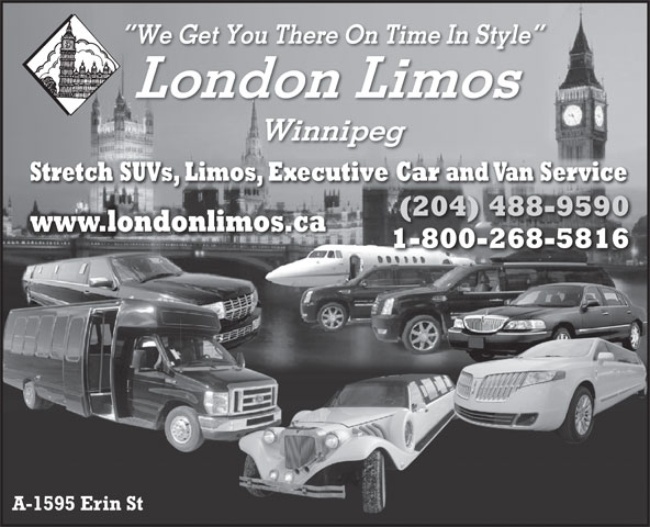 London Limos (204-488-9590) - Annonce illustrée======= - We Get You There On Time In Style London Limos Winnipeg Stretch SUVs, Limos, Executive Car and Van ServiceStretch SUVs, Limos, Execuvear and VanService (204) 488-9590(204) 488-9590 www.londonlimos.cawww.londonlimos.ca 1-800-268-58161-800-268-5816 A-1595 Erin St