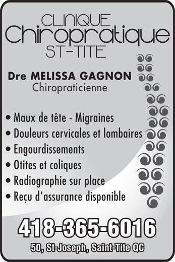 Clinique Chiropratique Familiale Saint-Tite (418-365-6016) - Annonce illustrée======= - Dre MELISSA GAGNON Chiropraticienne Maux de tête - Migraines Douleurs cervicales et lombaires Engourdissements Otites et coliques Radiographie sur place Reçu d'assurance disponible 418-365-6016 50, St-Joseph, Saint-Tite QC