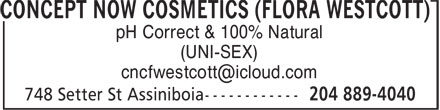Concept Now Cosmetics Flora Westcott (204-889-4040) - Display Ad - pH Correct & 100% Natural (UNI-SEX)