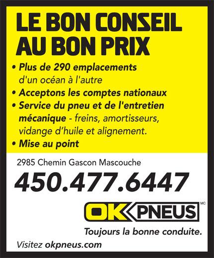 OK Pneus (450-477-6447) - Annonce illustrée======= - Plus de 290 emplacements d'un océan à l'autre Acceptons les comptes nationaux Service du pneu et de l'entretien mécanique - freins, amortisseurs, vidange d huile et alignement. Mise au point 2985 Chemin Gascon Mascouche 450.477.6447