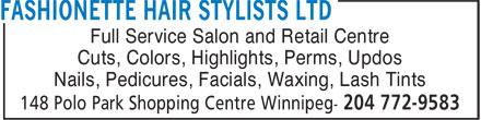 Fashionette Hair Stylists Ltd (204-772-9583) - Annonce illustrée======= - Cuts, Colors, Highlights, Perms, Updos Nails, Pedicures, Facials, Waxing, Lash Tints Full Service Salon and Retail Centre