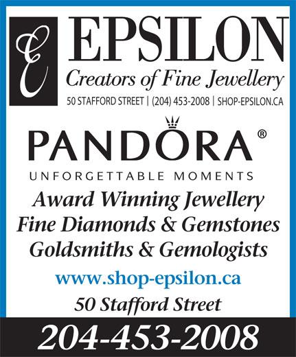 Epsilon Creations Ltd (204-453-2008) - Display Ad - EPSILON Creators of Fine Jewellery 50 STAFFORD STREET (204) 453-2008 SHOP-EPSILON.CA UNFORGETTABLE MOMENTS Award Winning Jewellery Fine Diamonds & Gemstones Goldsmiths & Gemologists www.shop-epsilon.ca 50 Stafford Street 204-453-2008