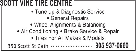 Scott Vine Tire Centre (905-937-0660) - Display Ad - • Tune-up & Diagnostic Service • General Repairs • Wheel Alignments & Balancing • Air Conditioning • Brake Service & Repair • Tires For All Makes & Models