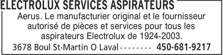 Electrolux Services Aspirateurs (450-681-9217) - Annonce illustrée======= - Aerus. Le manufacturier original et le fournisseur autorisé de pièces et services pour tous les aspirateurs Electrolux de 1924-2003.