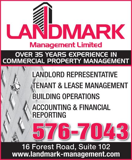 Landmark Management Limited (709-576-7043) - Annonce illustrée======= - LANDLORD REPRESENTATIVE TENANT & LEASE MANAGEMENT BUILDING OPERATIONS ACCOUNTING & FINANCIAL REPORTING 576-7043 16 Forest Road, Suite 102 www.landmark-management.com