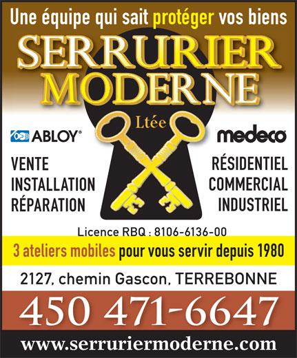 Serrurier Moderne Ltée (450-471-6647) - Display Ad - Une équipe qui sait protéger vos biens RÉSIDENTIELRÉ VENTE COMMERCIALCO INSTALLATIONON INDUSTRIEL RÉPARATION Licence RBQ : 8106-6136-00 3 ateliers mobiles pour vous servir depuis 1980 2127, chemin Gascon, TERREBONNE 450 471-6647 www.serruriermoderne.com