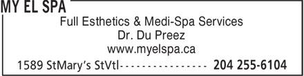 My El Spa (204-255-6104) - Annonce illustrée======= - Full Esthetics & Medi-Spa Services Dr. Du Preez www.myelspa.ca